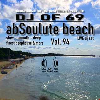 DJ of 69 - AbSoulute Beach Vol. 94 - slow smooth deep