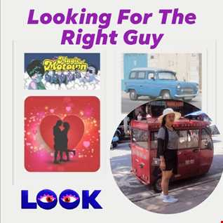 Looking For The Right Guy