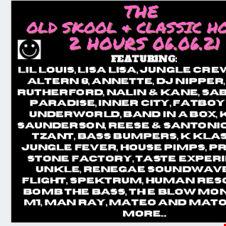THE OLD SKOOL AND CLASSIC HOUSE 2 HOURS 12.06.21