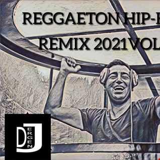 REGGAETON HIP-HOP REMIX 2021 VOL.2 by DJ ERGEN J