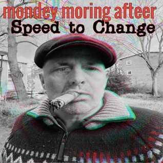 Mondey Moring Afteer