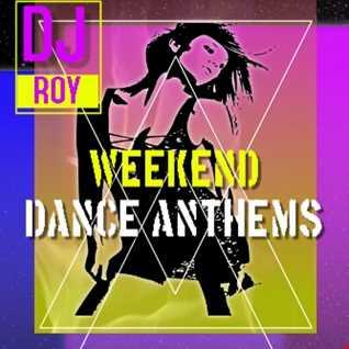 2021 Dj Roy Weekend Dance Anthems