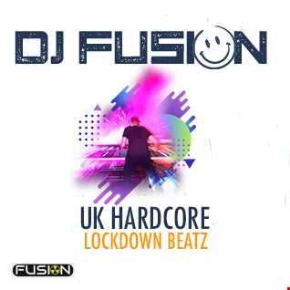 DJ FUSION - LOCKDOWN BEATZ - UK HARDCORE