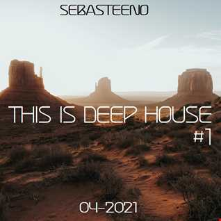 This Is DEEP HOUSE 1   The Opening Session   04 2021