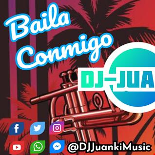 BAILA CONMIGO REMIX EXTENDED DJ JUANKI