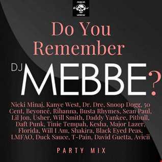 Do you remember DJ Mebbe ?
