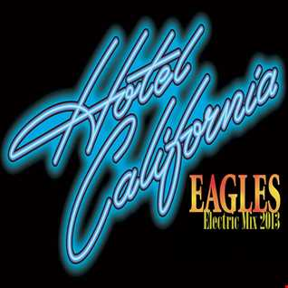Eagles - Hotel California (Electric Mix 2013)