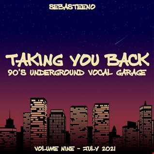 Taking You Back Volume 9   Mid 90s Underground Vocal Garage   07 2021