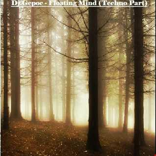 Dj.Gepoc   Floating Mind (Techno Part) 15.02.2014