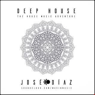 José Díaz - The House Music Adventure - Deep House - 173