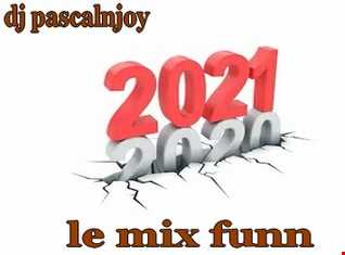 dj pascalnjoy le mix funn 2020  2021