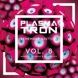 Plasmatron Remember Vol 8 (Mixed by Dj Reactive & Dj Bryce)