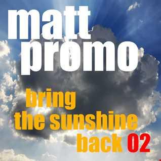 MATT PROMO - Bring The Sunshine Back 02 (16.06.10)