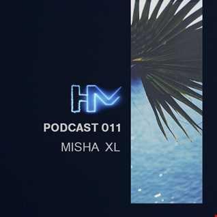 Misha XL - HM Podcast 011