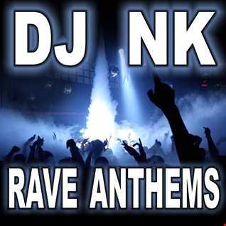 DJ NK - Rave Anthems
