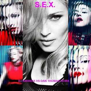 MADONNA   S.E.X. (DJ AMANDA VS DAN THOMAS REMIX)