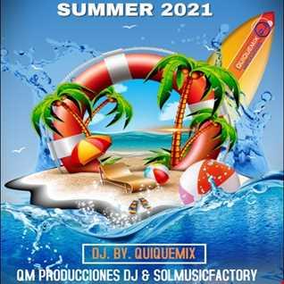 SUMMER 2021 By.QuiqueMix
