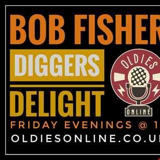 DJ Bob Fisher Friday Nights Diggers Delight 29th  January 2021 On Oldies Online