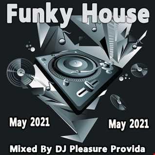 Pleasure Provida - Funky House May 2021