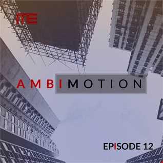 Max E.F.R.E.E.K.   AmbiMotion [episode 12]