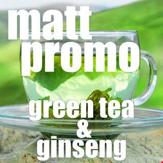 MATT PROMO - Green Tea & Ginseng (16.08.10)
