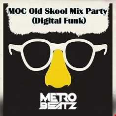 MOC Old Skool Mix Party (Digital Funk) (Aired On MOCRadio.com 5-1-21)