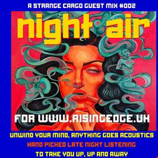 STRANGE CARGO NIGHT AIR EDITION 002 for www.risingedge.uk from 30.01.21