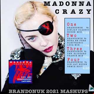 Madonna   Crazy (BrandonUK Vs The Blizzard Trance Mix)