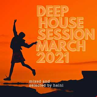 Deep House Session March 2021