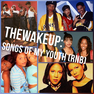 TheWakeUp BdayMonth Songs Of My Youth RnB 2