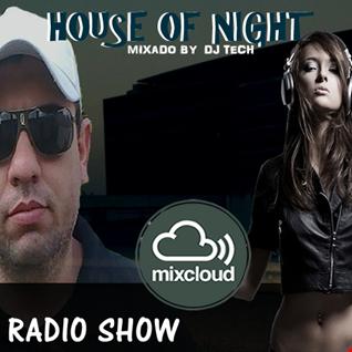 HOUSE OF NIGHT RADIO SHOW EP 350 MIXADO POR DJ TECH (27 02 2021)