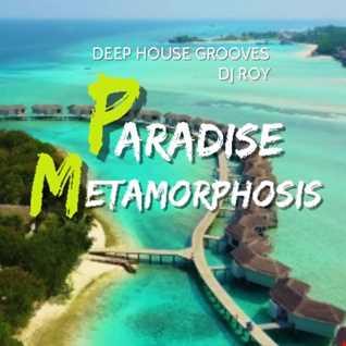 2021 Dj Roy Paradise Metamorphosis - Deep House Grooves