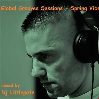 Dj Littlepete pres GLOBAL GROOVES SESSIONS   Spring Vibes 2021