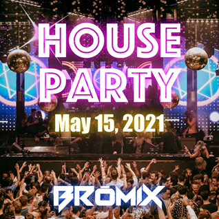 House Party - May 15, 2021