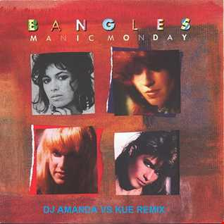 THE BANGLES   MANIC MONDAY (DJ AMANDA VS KUE REMIX)