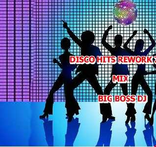 DISCO HITS REWORK 2021 MIX BIG BOSS DJ