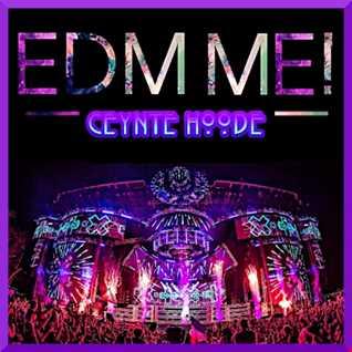 EDM ME!!!