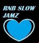 R&B SLOW JAMZ
