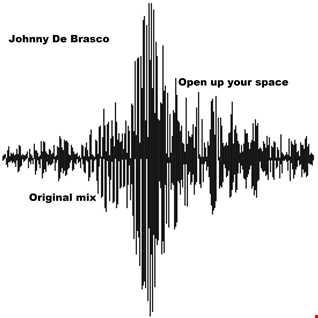 Johnny De Brasco - Open up your space (Original mix)