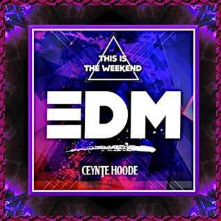 EDM Weekend
