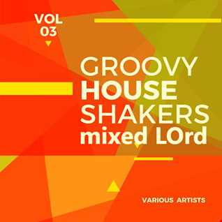 Groovy House Shakers Vol 3