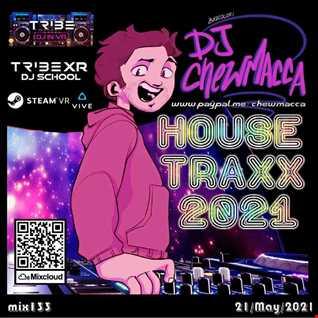 DJ Chewmacca! - mix133 - House Traxx 2021