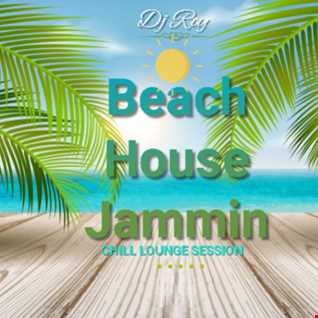 2021 Dj Roy Beach House Jammin - Chill Lounge Session