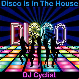 DJ Cyclist   Disco Is In The House