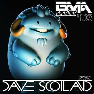 BMA Sessions ft. Dave Scotland #103