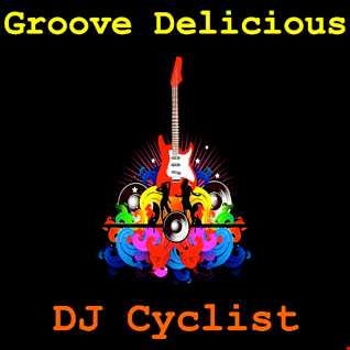 DJ Cyclist   Groove Delicious