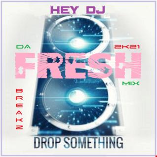 Hey DJ, Drop Something 2K21