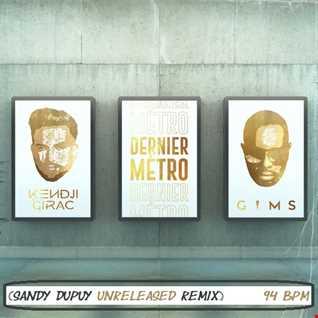 Kendji Girac, Gims - Dernier Métro (Sandy Dupuy Unreleased Remix) 94 BPM