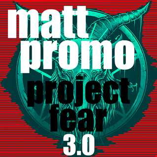 MATT PROMO - Project Fear 3.0 (Tech House 30.03.21)