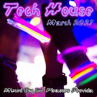 Pleasure Provida - Tech House March 2021